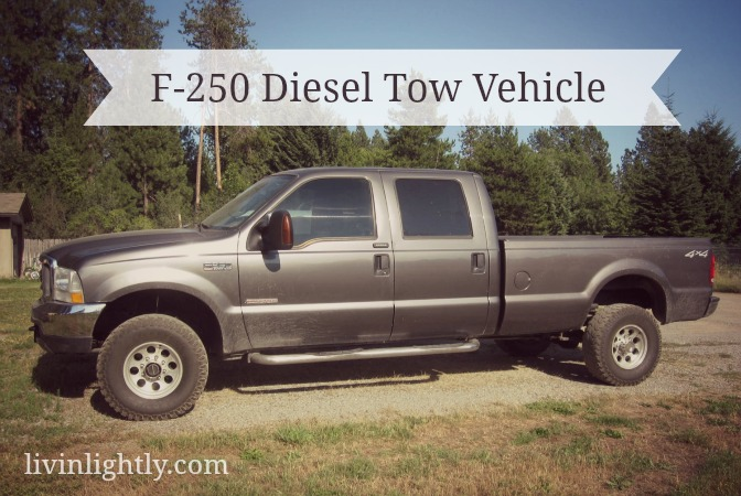 2004 F250 Diesel Tow Vehicle