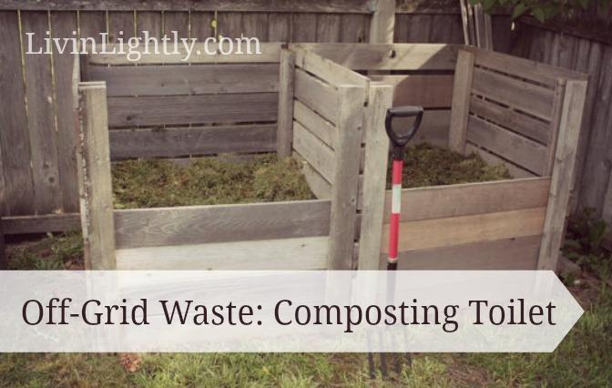 Off-Grid Waste: Composting Toilet