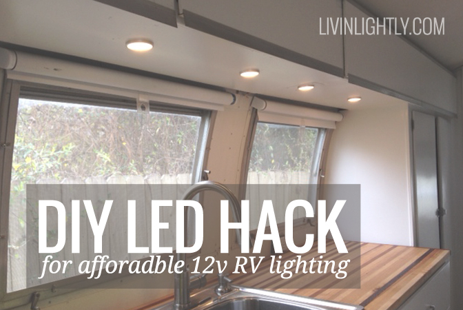 Led Hack For Affordable 12v Rv Lighting