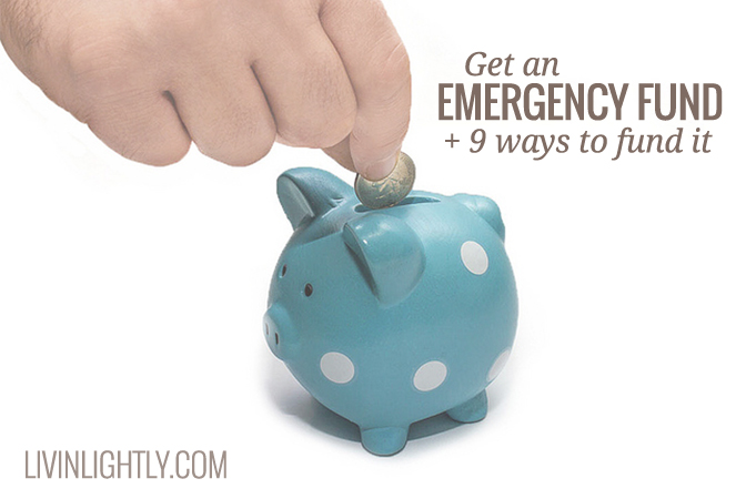 Get an Emergency Fund + 9 Ways to Fund It