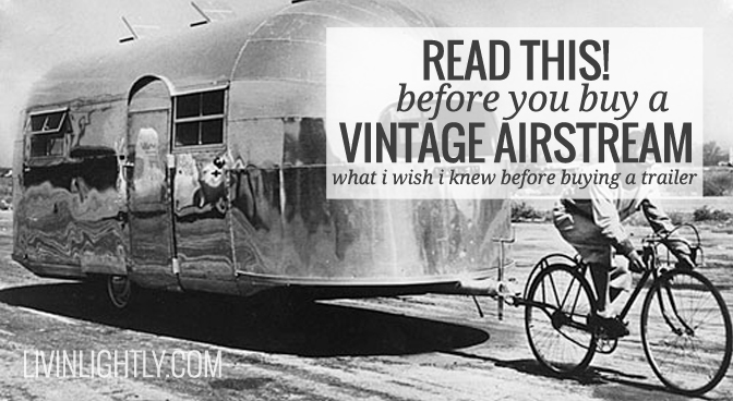 Before You Buy a Vintage Airstream Read This!