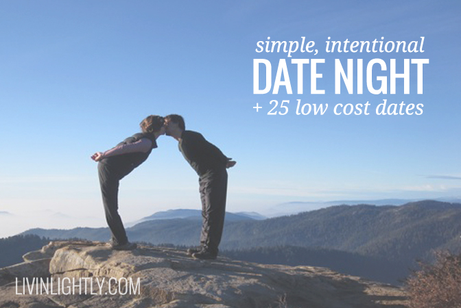 Intentional Date Night + 25 Low Cost Date Ideas