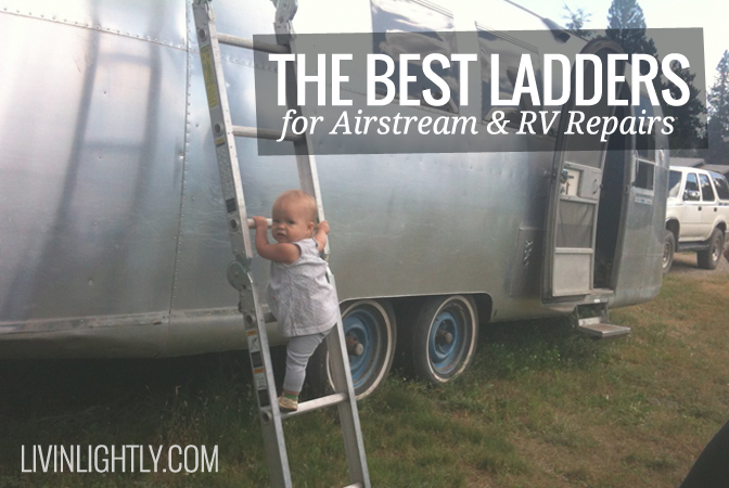 The Best Ladder for Airstream Travel Trailer Repairs