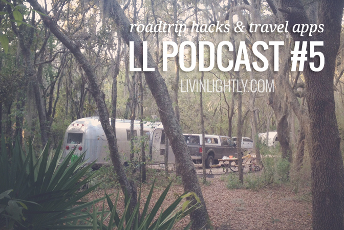 LLP#5 – Roadtrip Hacks & Travel Apps